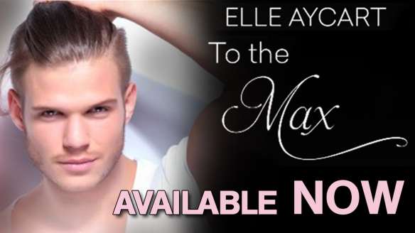 to the max now available.